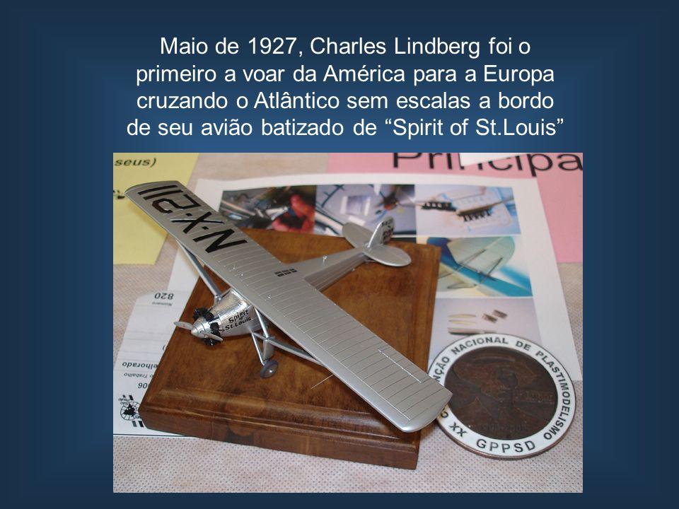 Maio de 1927, Charles Lindberg foi o primeiro a voar da América para a Europa cruzando o Atlântico sem escalas a bordo de seu avião batizado de Spirit