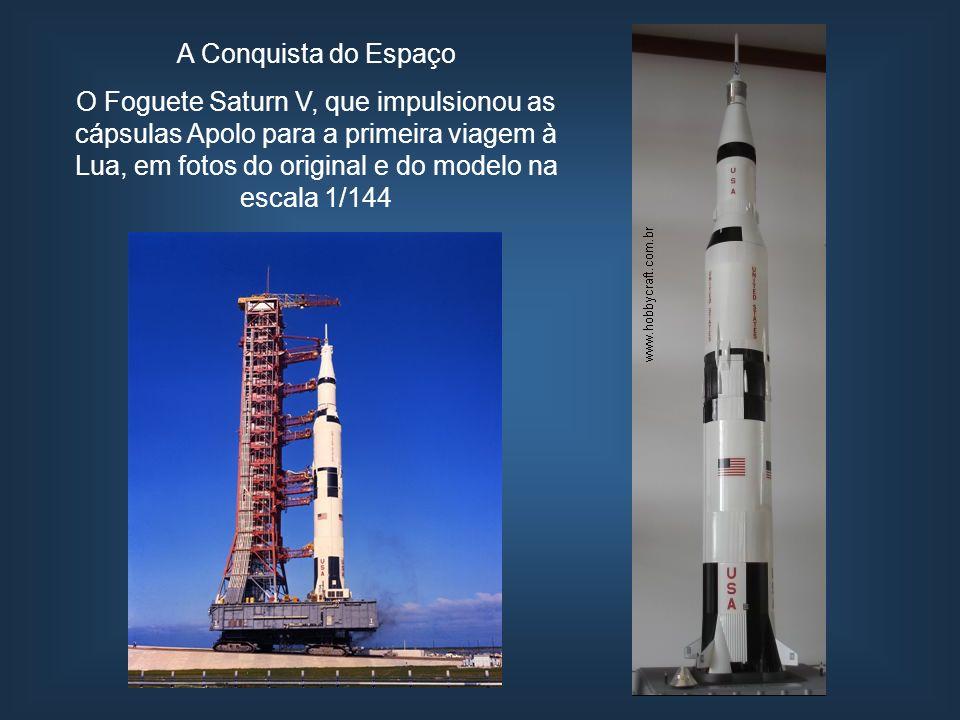 A Conquista do Espaço O Foguete Saturn V, que impulsionou as cápsulas Apolo para a primeira viagem à Lua, em fotos do original e do modelo na escala 1