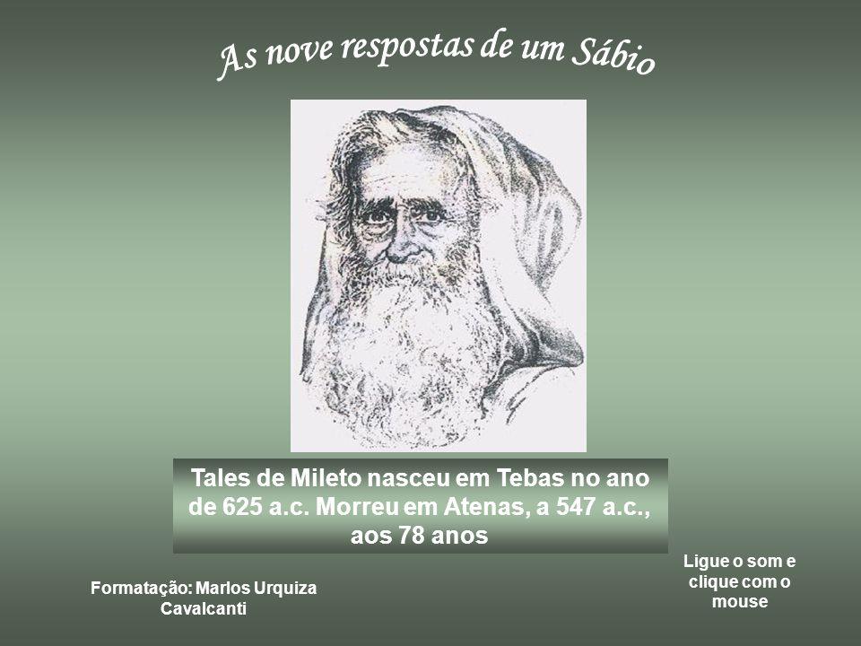 Tales de Mileto nasceu em Tebas no ano de 625 a.c.