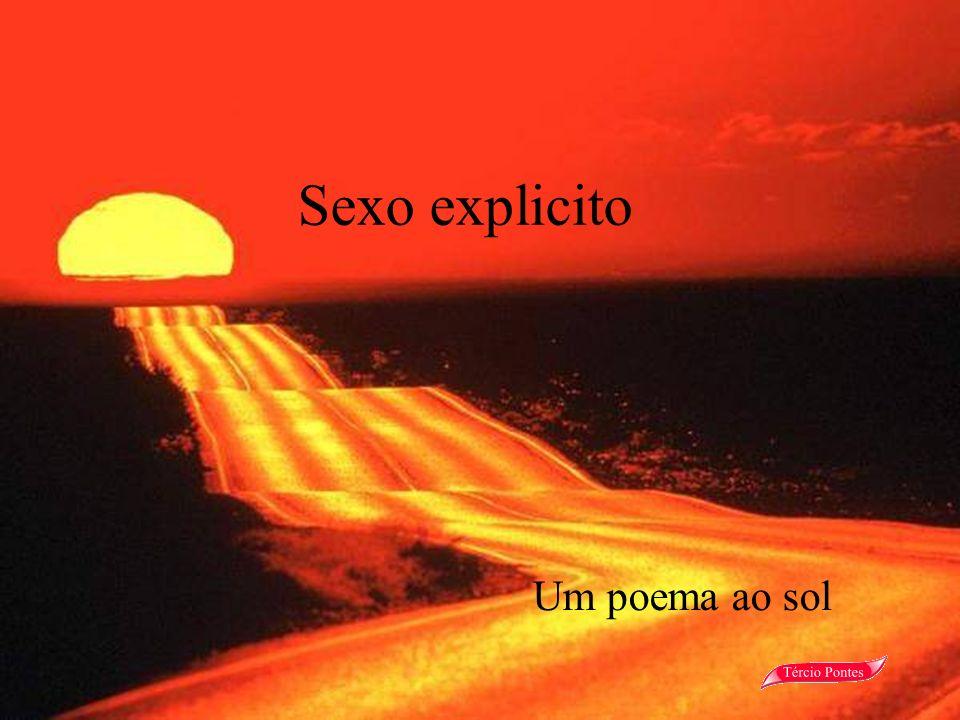 Sexo explicito Um poema ao sol