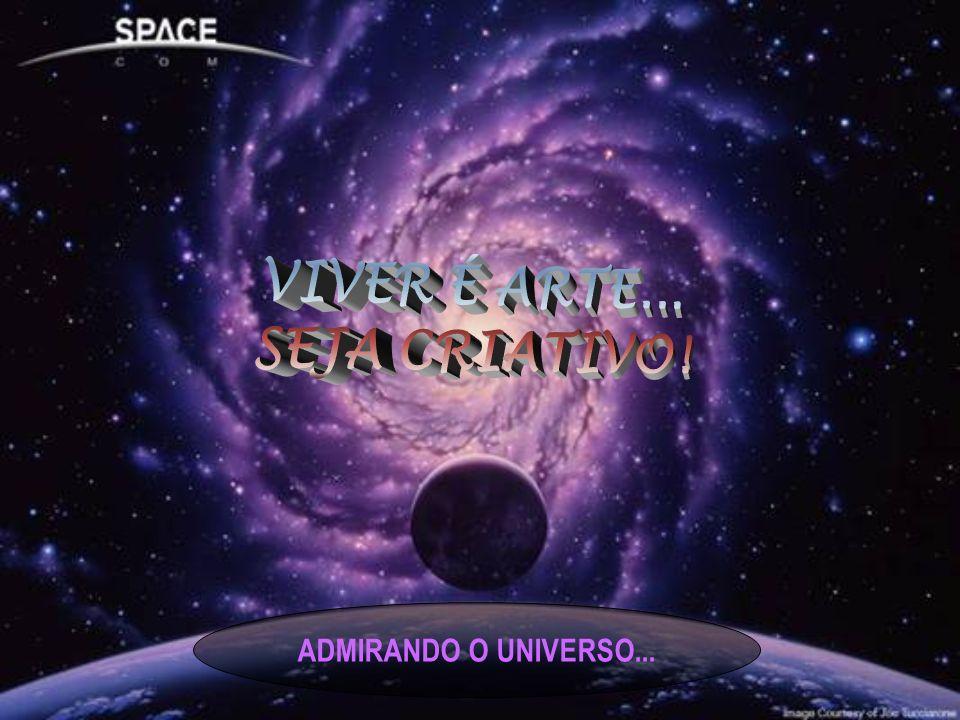 ADMIRANDO O UNIVERSO...