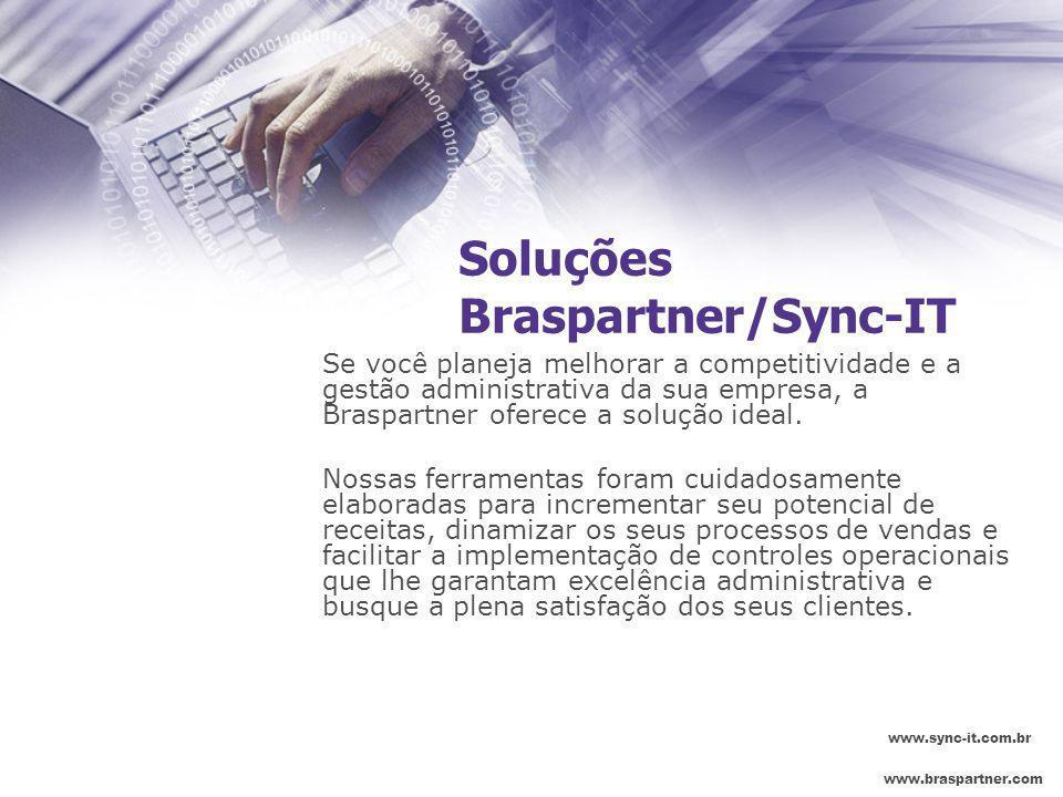 Soluções Braspartner/Sync-IT Se você planeja melhorar a competitividade e a gestão administrativa da sua empresa, a Braspartner oferece a solução idea