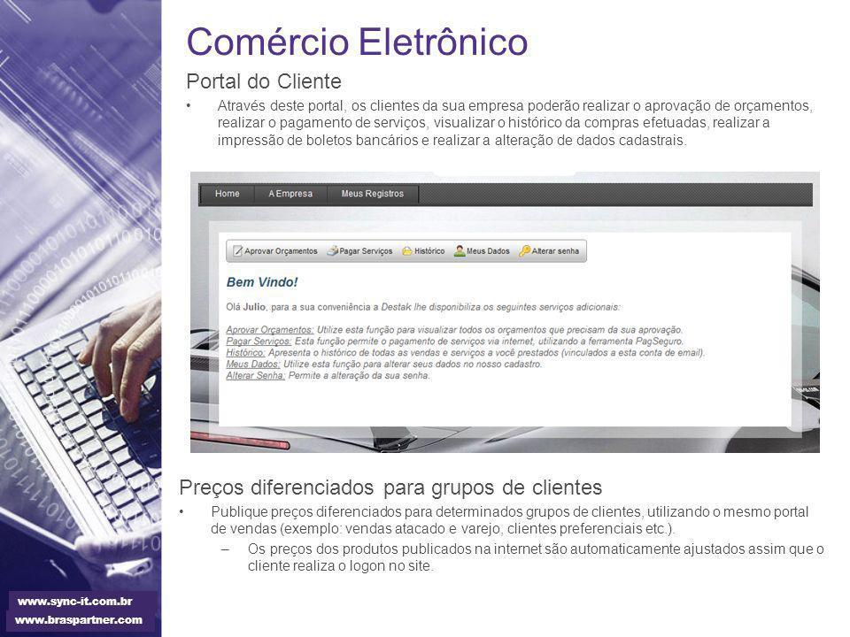 Comércio Eletrônico Portal do Cliente Através deste portal, os clientes da sua empresa poderão realizar o aprovação de orçamentos, realizar o pagament
