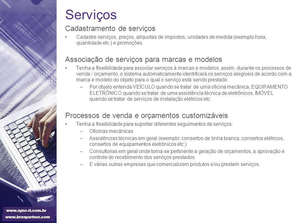 Serviços Cadastramento de serviços Cadastre serviços, preços, alíquotas de impostos, unidades de medida (exemplo hora, quantidade etc.) e promoções. A