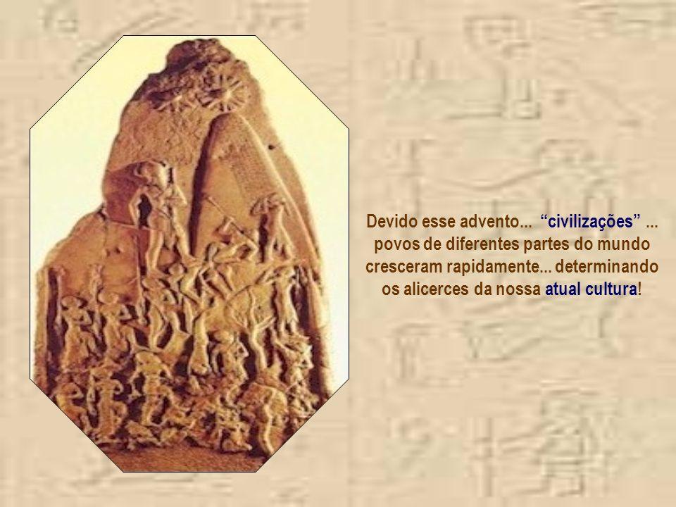 Os primitivos aldeamentos originaram as bases das novas civilizações... Tais estruturas ocasionaram significativas mudanças no desenvolvimento humano!