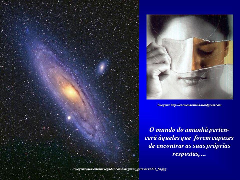 Imagem:www.astronavegador.com/imagenes_galaxias/M31_Sb.jpg Imagem: Iluminação de Buda Acima de tudo permanecerá uma questão milenar: as respos- tas ma