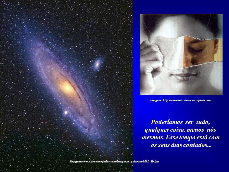 Imagem:www.astronavegador.com/imagenes_galaxias/M31_Sb.jpg Imagem: http://carmenarabela.wordpress.com O potencial humano é imenso, mas o condicionamen