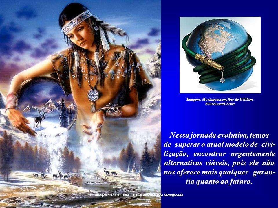 Imagem: http://diariodopresal.files.wordpress.com Civilização do petróleo Nessa jornada evolutiva, temos de superar o atual modelo de civi- lização, e
