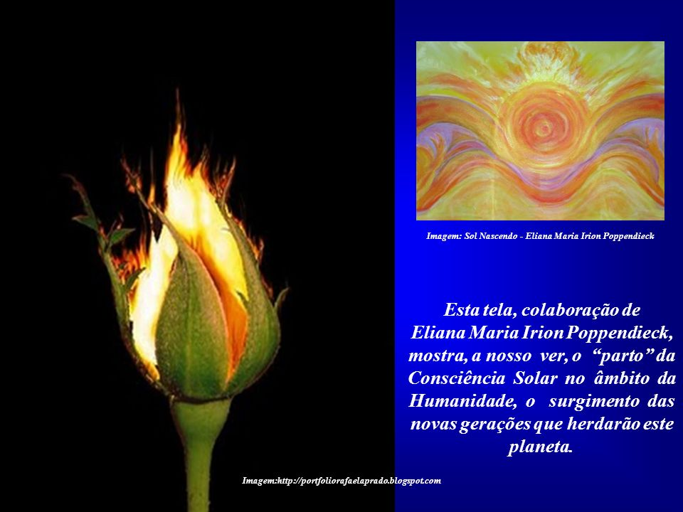 O parto é, portanto, o grande Ato Solar que caracteriza um Filho do Sol. Mas o ápice do sublime processo ocorre, atra- vés da consciência desperta, na