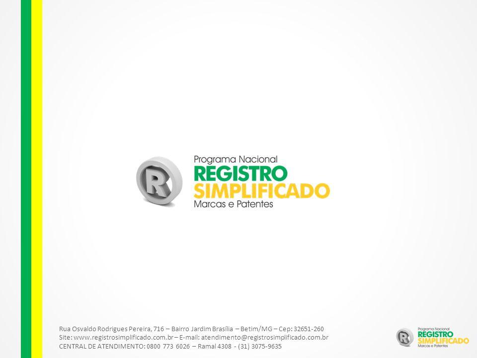 Rua Osvaldo Rodrigues Pereira, 716 – Bairro Jardim Brasília – Betim/MG – Cep: 32651-260 Site: www.registrosimplificado.com.br – E-mail: atendimento@registrosimplificado.com.br CENTRAL DE ATENDIMENTO: 0800 773 6026 – Ramal 4308 - (31) 3075-9635