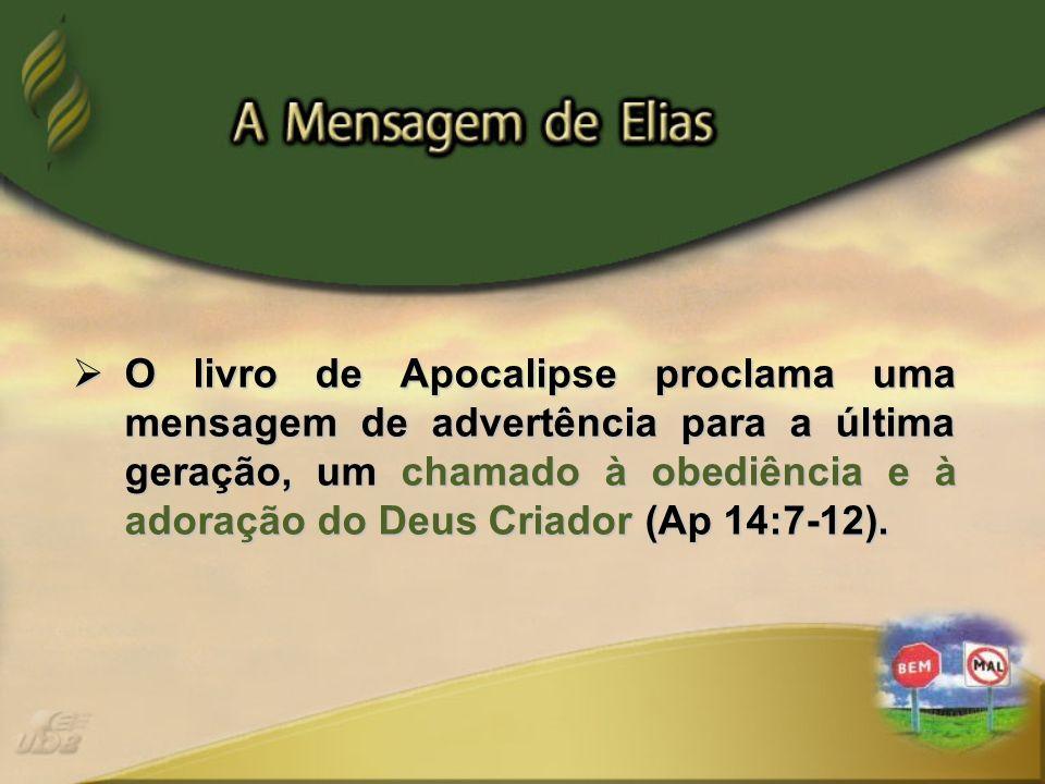 O livro de Apocalipse proclama uma mensagem de advertência para a última geração, um chamado à obediência e à adoração do Deus Criador (Ap 14:7-12). O