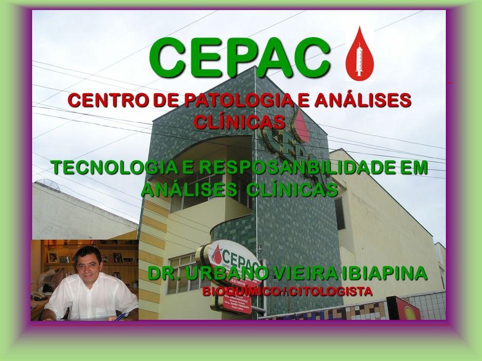 CEPAC CENTRO DE PATOLOGIA E ANÁLISES CLÍNICAS TECNOLOGIA E RESPOSANBILIDADE EM ANÁLISES CLÍNICAS DR.