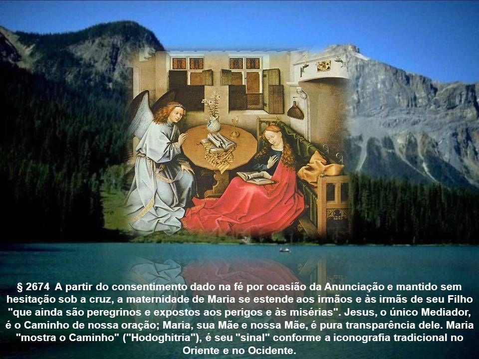 A.41.5 Maternidade de Maria e Anunciação § 969 Esta maternidade de Maria na economia da graça perdura ininterruptamente, a partir do consentimento que ela fielmente prestou na Anunciação, que sob a cruz resolutamente manteve, até a perpétua consumação de todos os eleitos.