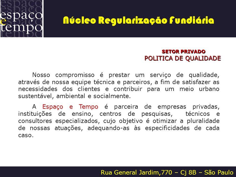 Rua General Jardim,770 – Cj 8B – São Paulo SETOR PRIVADO SETOR PRIVADO POLITICA DE QUALIDADE Nosso compromisso é prestar um serviço de qualidade, atra