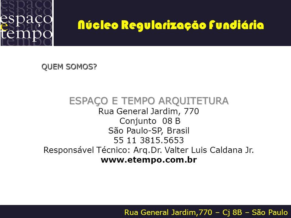 Rua General Jardim,770 – Cj 8B – São Paulo QUEM SOMOS? QUEM SOMOS? ESPAÇO E TEMPO ARQUITETURA Rua General Jardim, 770 Conjunto 08 B São Paulo-SP, Bras