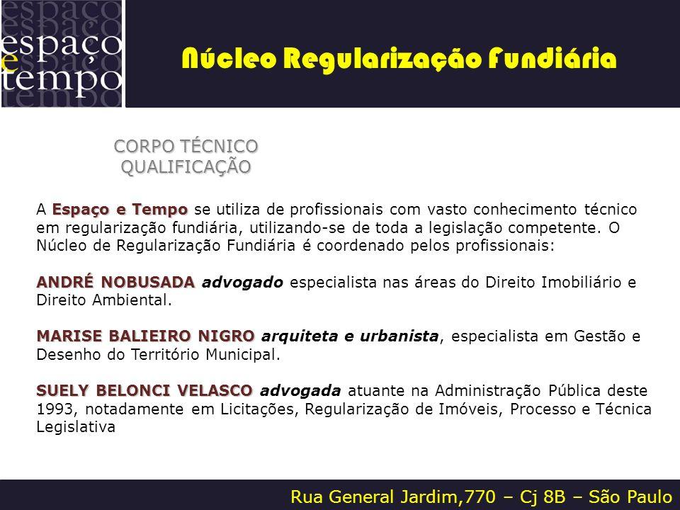 Rua General Jardim,770 – Cj 8B – São Paulo CORPO TÉCNICO QUALIFICAÇÃO Espaço e Tempo A Espaço e Tempo se utiliza de profissionais com vasto conhecimen
