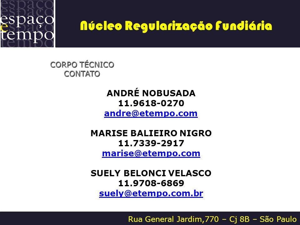 Rua General Jardim,770 – Cj 8B – São Paulo CORPO TÉCNICO CONTATO ANDRÉ NOBUSADA 11.9618-0270 andre@etempo.com MARISE BALIEIRO NIGRO 11.7339-2917 maris