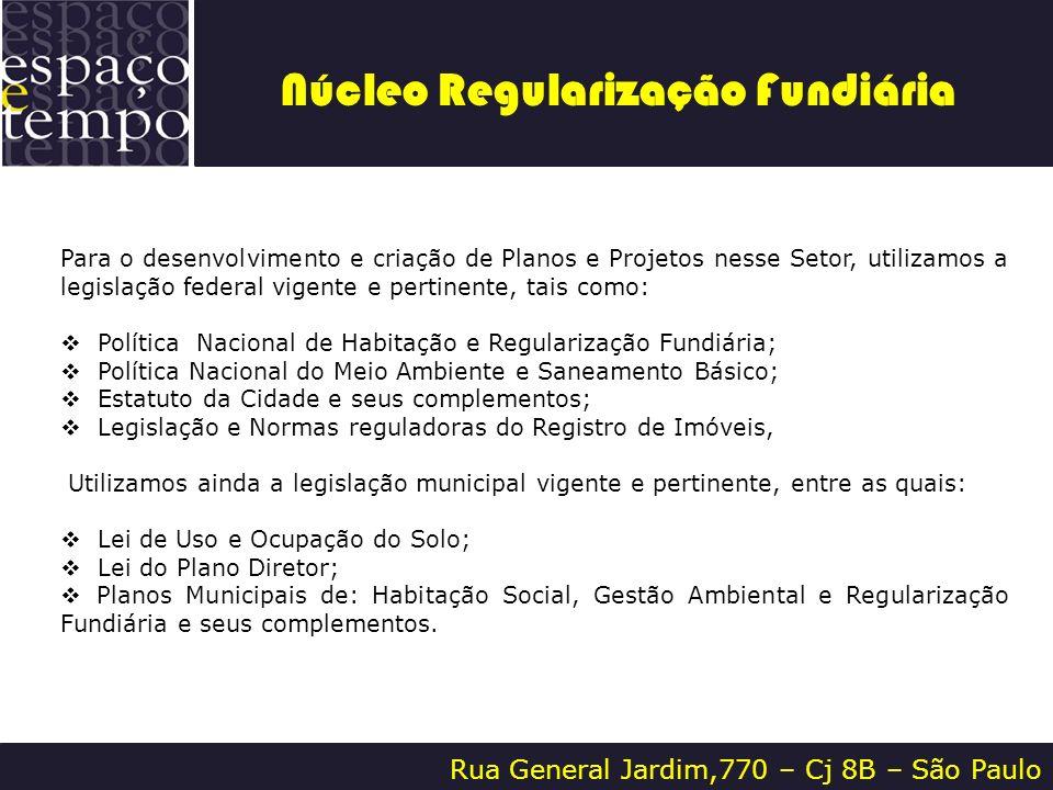 Rua General Jardim,770 – Cj 8B – São Paulo Para o desenvolvimento e criação de Planos e Projetos nesse Setor, utilizamos a legislação federal vigente