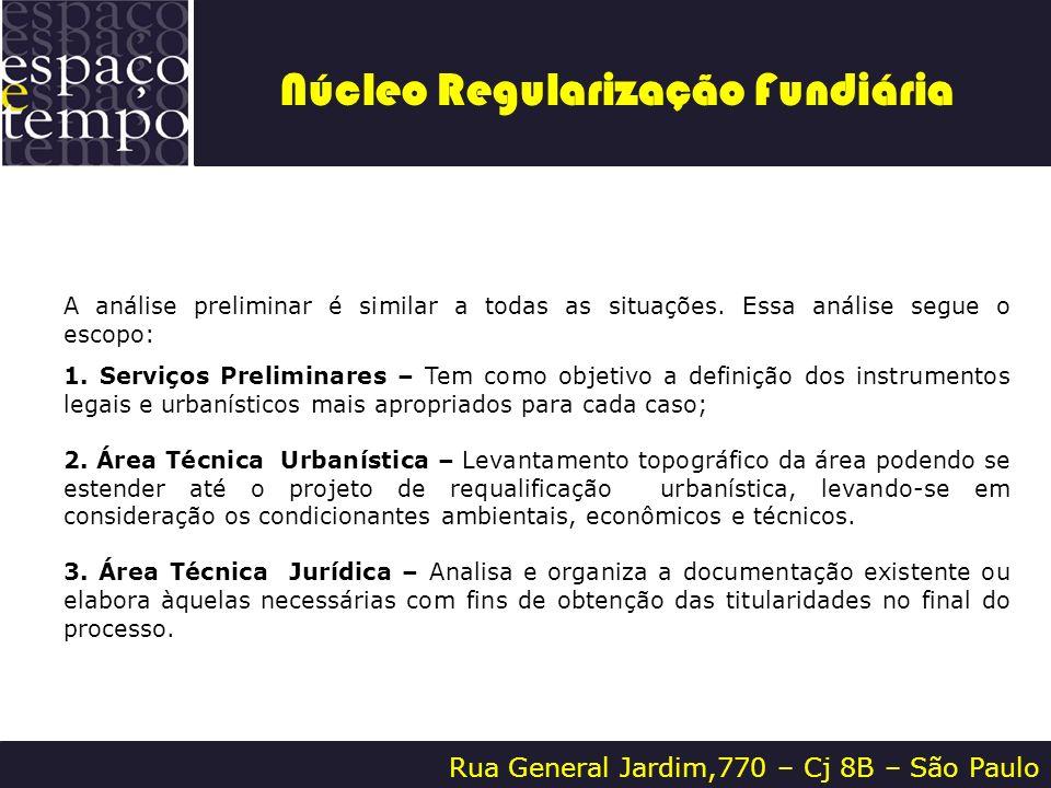 Rua General Jardim,770 – Cj 8B – São Paulo A análise preliminar é similar a todas as situações. Essa análise segue o escopo: 1. Serviços Preliminares