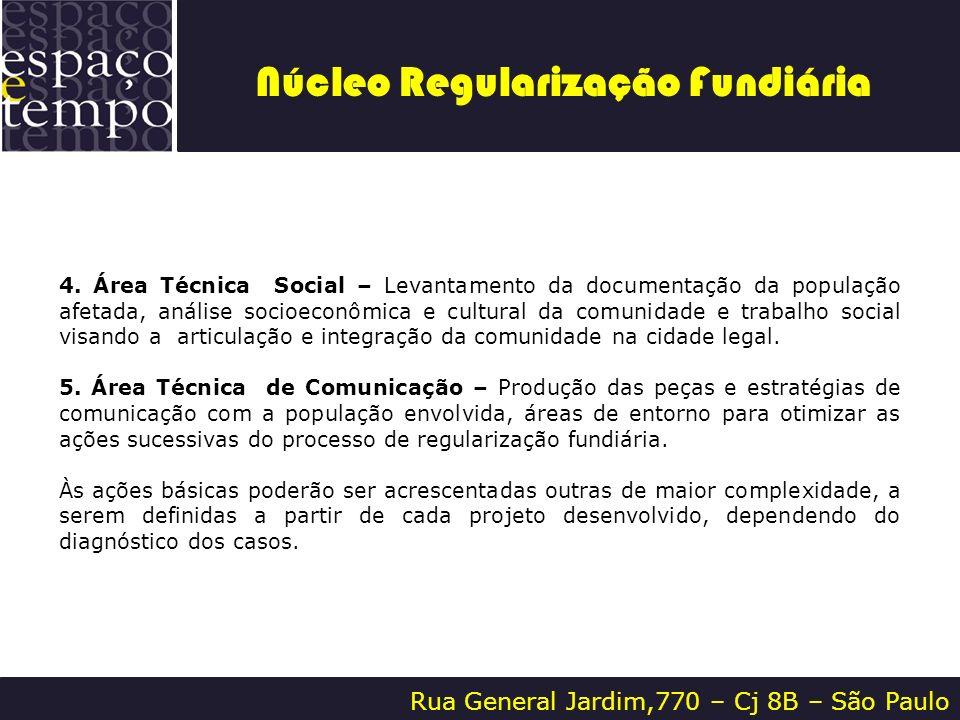 Rua General Jardim,770 – Cj 8B – São Paulo 4. Área Técnica Social – Levantamento da documentação da população afetada, análise socioeconômica e cultur