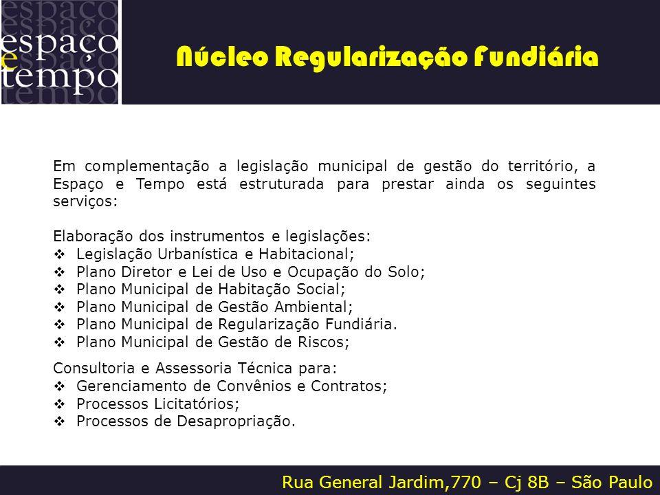 Rua General Jardim,770 – Cj 8B – São Paulo Em complementação a legislação municipal de gestão do território, a Espaço e Tempo está estruturada para pr