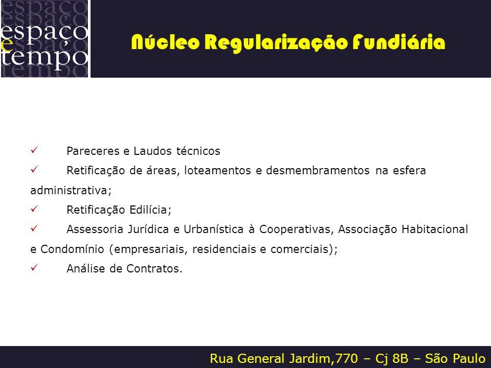Rua General Jardim,770 – Cj 8B – São Paulo Pareceres e Laudos técnicos Retificação de áreas, loteamentos e desmembramentos na esfera administrativa; R