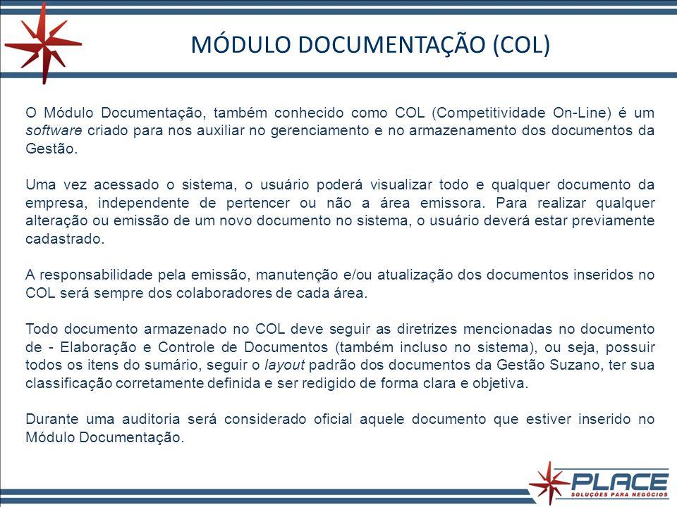 MÓDULO DOCUMENTAÇÃO (COL) O Módulo Documentação, também conhecido como COL (Competitividade On-Line) é um software criado para nos auxiliar no gerenciamento e no armazenamento dos documentos da Gestão.