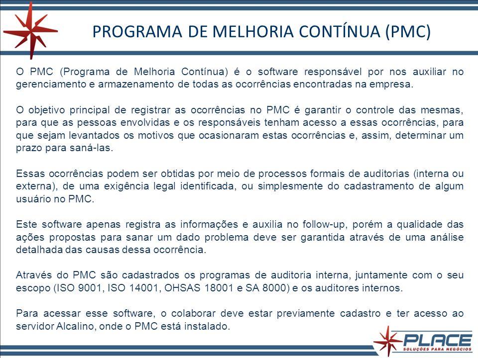 PROGRAMA DE MELHORIA CONTÍNUA (PMC) O PMC (Programa de Melhoria Contínua) é o software responsável por nos auxiliar no gerenciamento e armazenamento de todas as ocorrências encontradas na empresa.