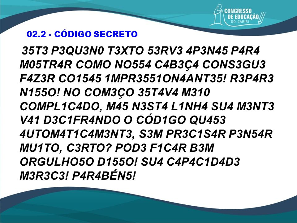 35T3 P3QU3N0 T3XTO 53RV3 4P3N45 P4R4 M05TR4R COMO NO554 C4B3Ç4 CONS3GU3 F4Z3R CO1545 1MPR3551ON4ANT35! R3P4R3 N155O! NO COM3ÇO 35T4V4 M310 COMPL1C4DO,