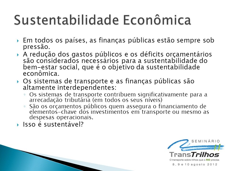 Em todos os países, as finanças públicas estão sempre sob pressão. A redução dos gastos públicos e os déficits orçamentários são considerados necessár