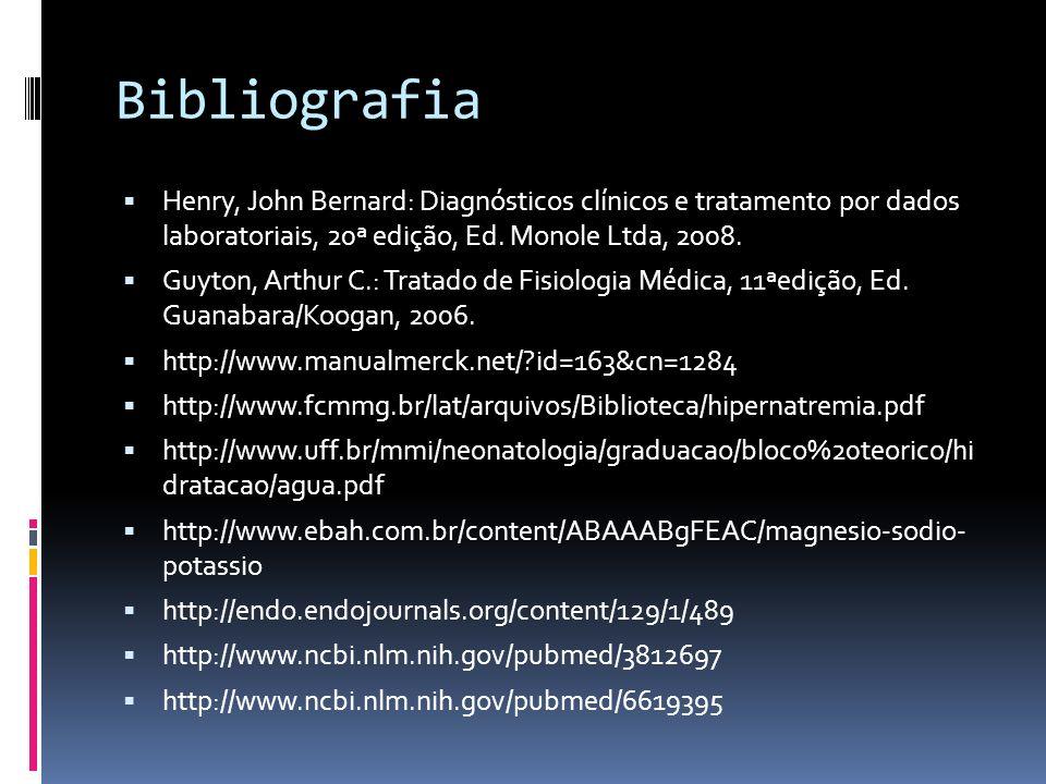 Bibliografia Henry, John Bernard: Diagnósticos clínicos e tratamento por dados laboratoriais, 20ª edição, Ed. Monole Ltda, 2008. Guyton, Arthur C.: Tr
