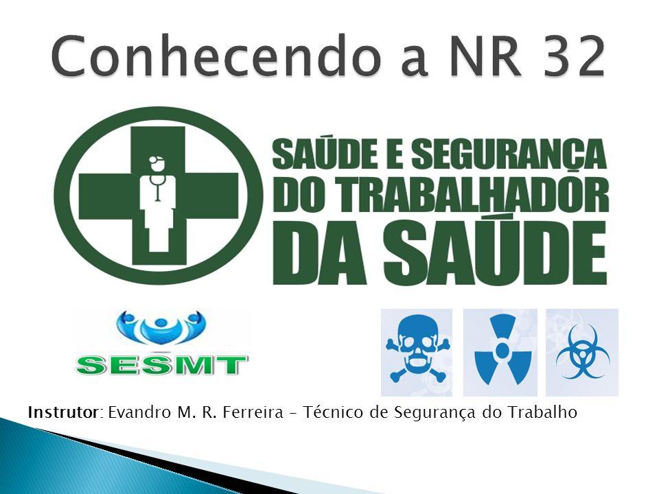 Instrutor: Evandro M. R. Ferreira – Técnico de Segurança do Trabalho