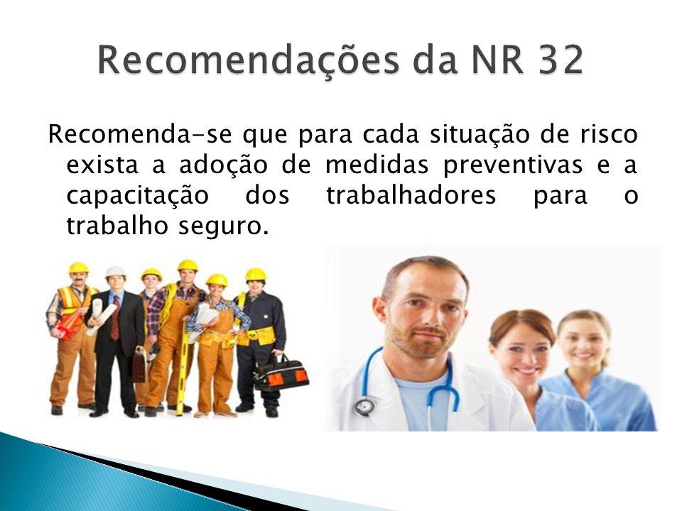 Recomenda-se que para cada situação de risco exista a adoção de medidas preventivas e a capacitação dos trabalhadores para o trabalho seguro.