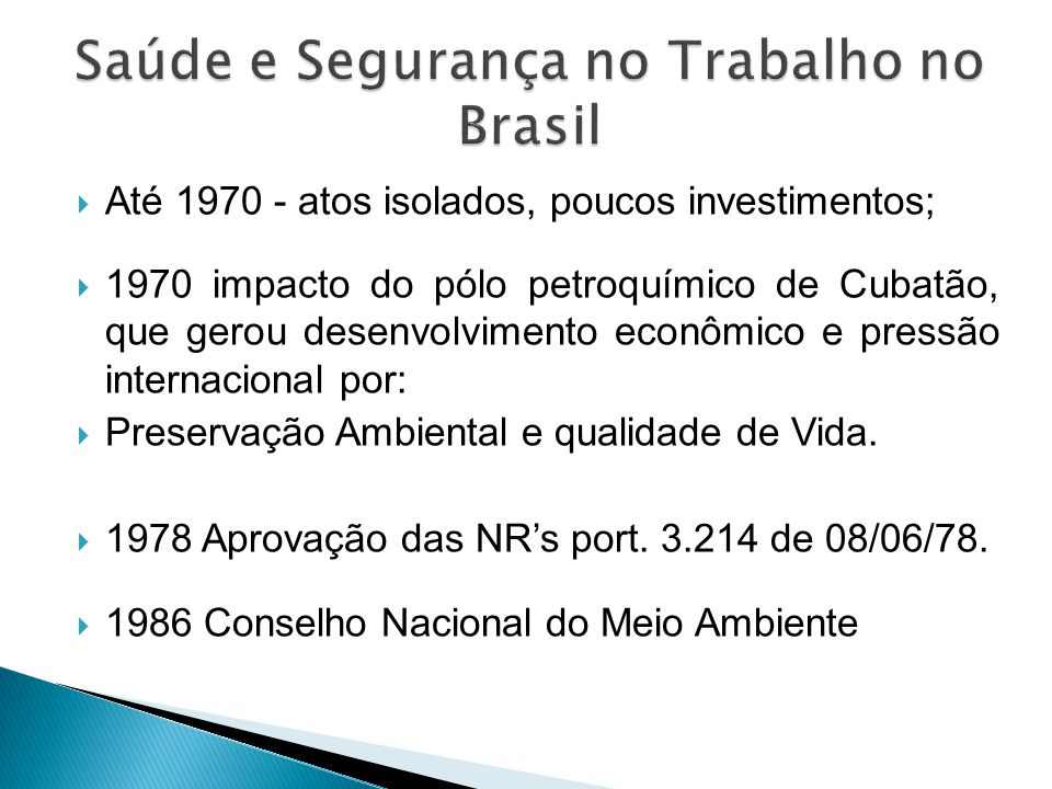 1997-Proposta de criação da NR específica para saúde; 1999-MTE –Comissão Tripartite Permanente; 2002-Grupo Técnico Institucional - elaborar texto técnico NR-32; 2004 Grupo de Trabalho Tripartite – GTT - Publica NR-32 e em 2005 a NR entra em vigor.