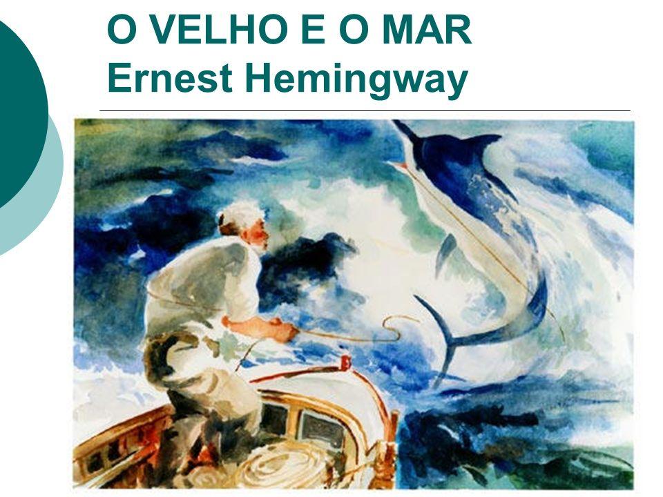 O VELHO E O MAR Ernest Hemingway