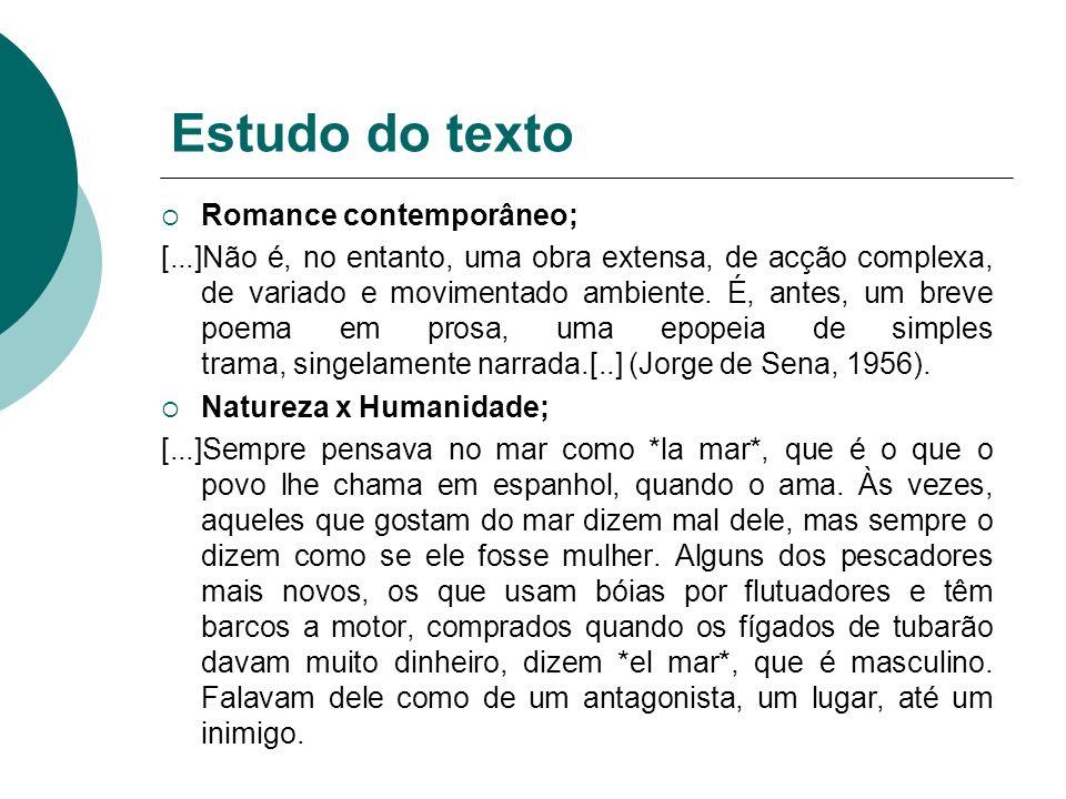 Estudo do texto Romance contemporâneo; [...]Não é, no entanto, uma obra extensa, de acção complexa, de variado e movimentado ambiente. É, antes, um br
