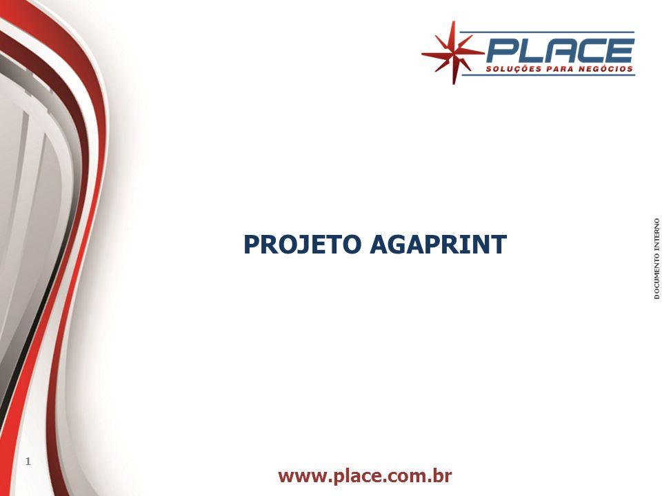 www.place.com.br 1 DOCUMENTO INTERNO PROJETO AGAPRINT
