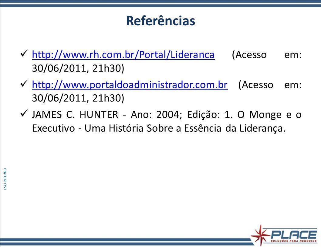 Referências http://www.rh.com.br/Portal/Lideranca (Acesso em: 30/06/2011, 21h30) http://www.rh.com.br/Portal/Lideranca http://www.portaldoadministrado