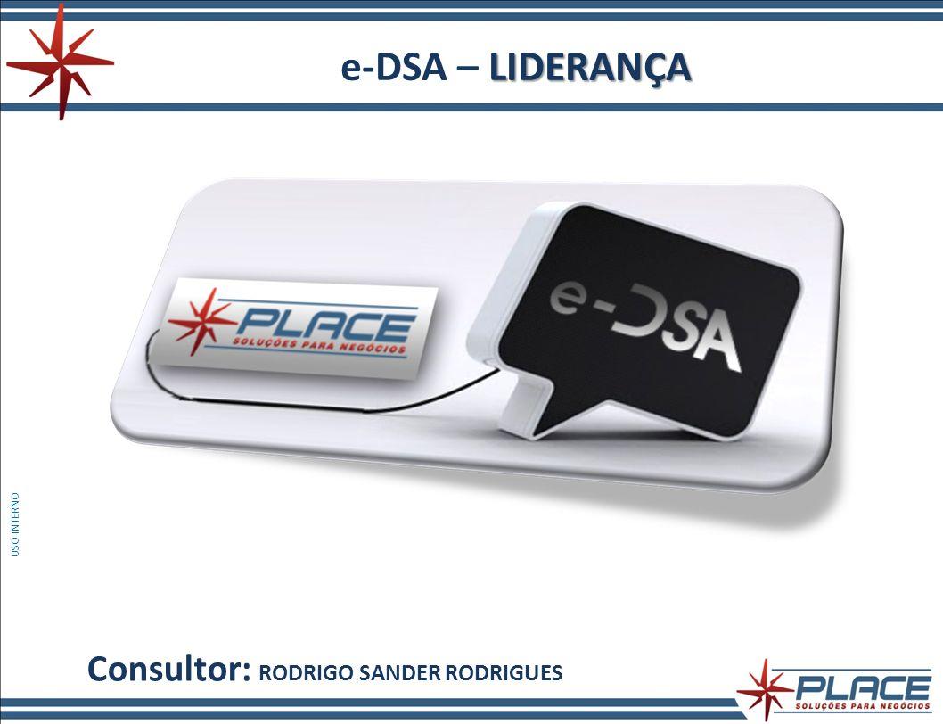 LIDERANÇA e-DSA – LIDERANÇA Consultor: RODRIGO SANDER RODRIGUES USO INTERNO