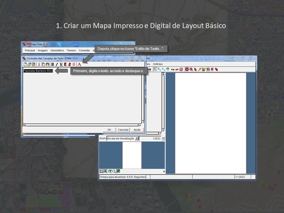 1. Criar um Mapa Impresso e Digital de Layout Básico Primeiro, digite o texto ao lado e destaque o. Depois,clique no ícone Estilo de Texto....