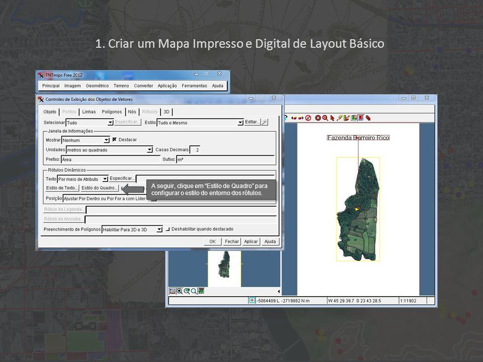 1. Criar um Mapa Impresso e Digital de Layout Básico A seguir, clique em Estilo de Quadro para configurar o estilo do entorno dos rótulos.