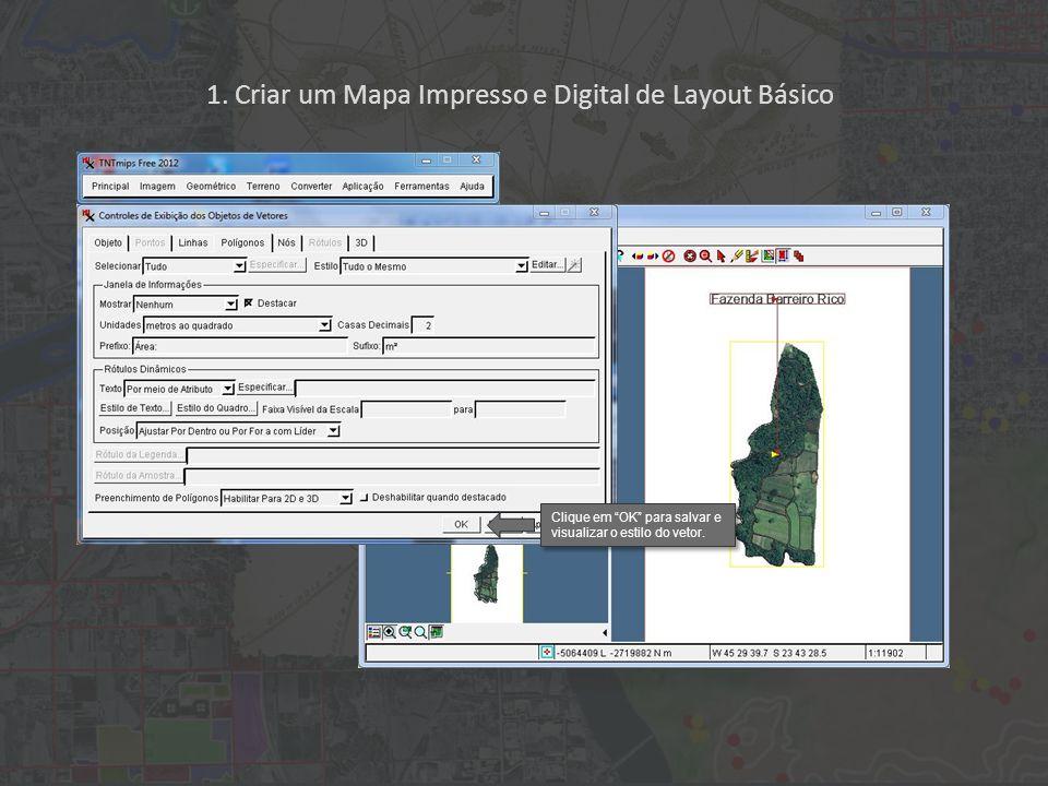 1. Criar um Mapa Impresso e Digital de Layout Básico Clique em OK para salvar e visualizar o estilo do vetor.
