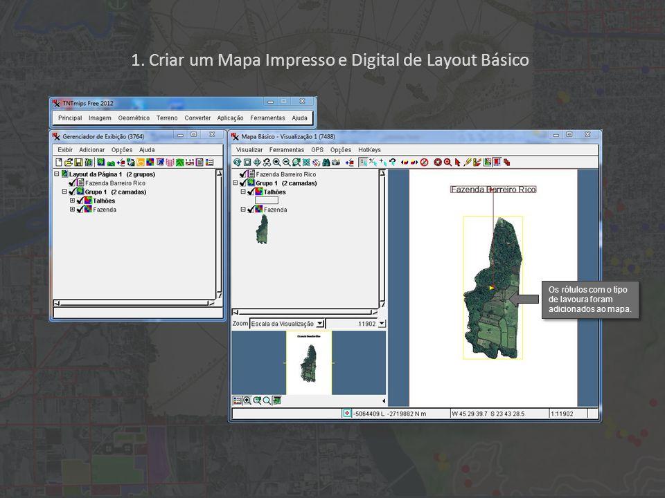 1. Criar um Mapa Impresso e Digital de Layout Básico Os rótulos com o tipo de lavoura foram adicionados ao mapa.