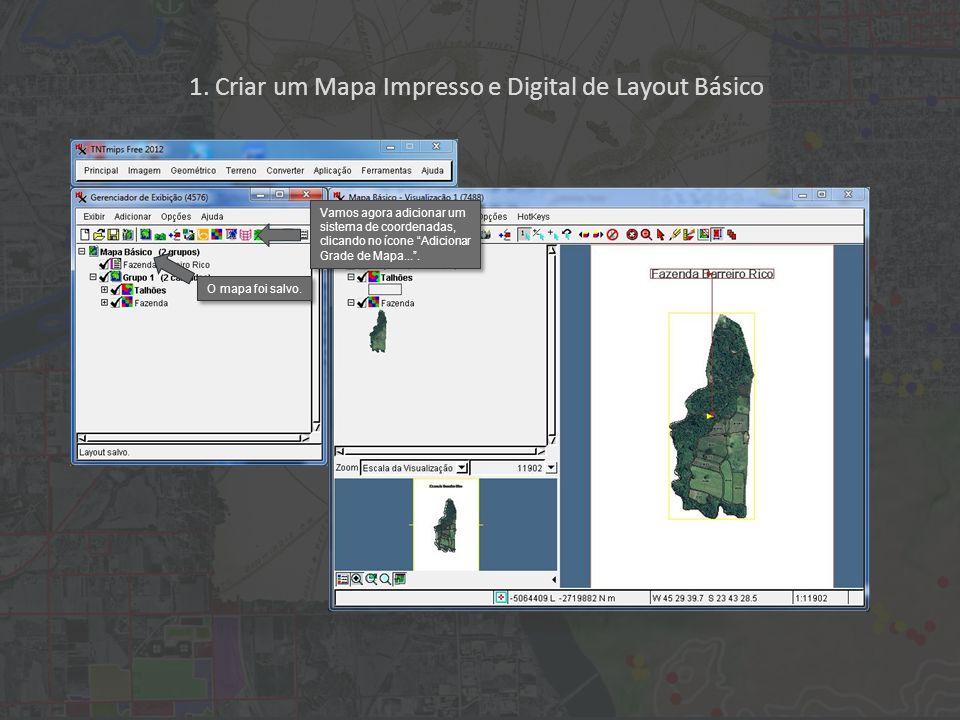 1. Criar um Mapa Impresso e Digital de Layout Básico Vamos agora adicionar um sistema de coordenadas, clicando no ícone Adicionar Grade de Mapa.... O
