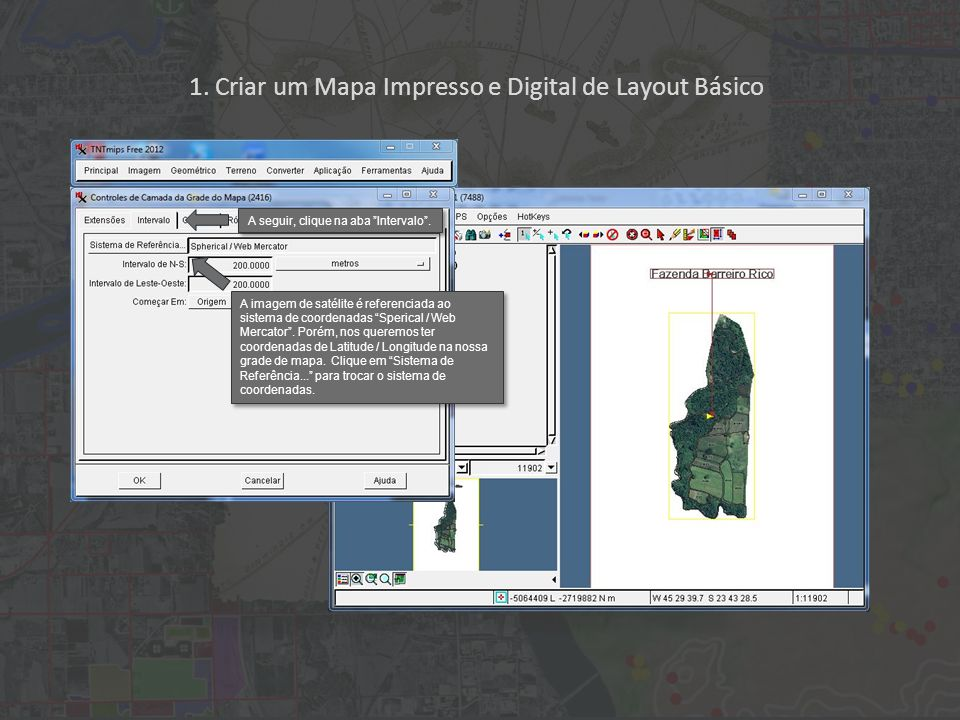 1. Criar um Mapa Impresso e Digital de Layout Básico A imagem de satélite é referenciada ao sistema de coordenadas Sperical / Web Mercator. Porém, nos