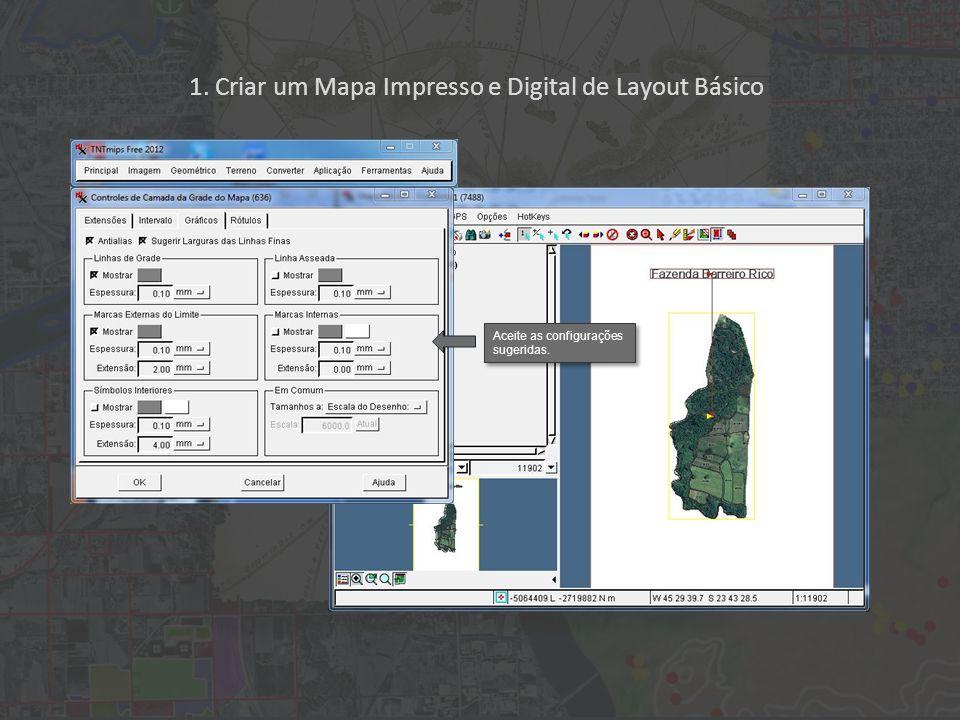 1. Criar um Mapa Impresso e Digital de Layout Básico Aceite as configurações sugeridas.