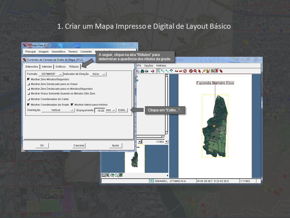 1. Criar um Mapa Impresso e Digital de Layout Básico Clique em Estilo.... A seguir, clique na aba Rótulos para determinar a aparência dos rótulos da g
