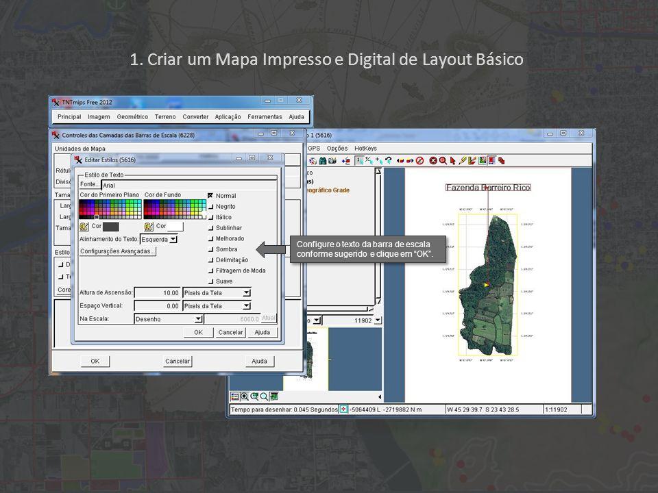 1. Criar um Mapa Impresso e Digital de Layout Básico Configure o texto da barra de escala conforme sugerido e clique em OK.