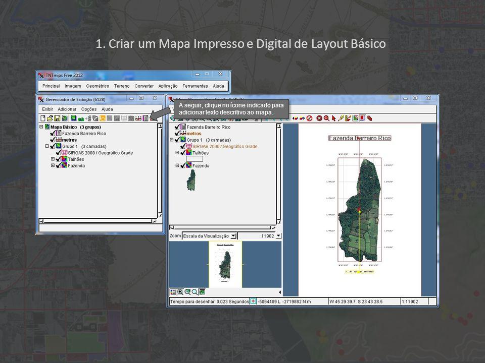 1. Criar um Mapa Impresso e Digital de Layout Básico A seguir, clique no ícone indicado para adicionar texto descritivo ao mapa.