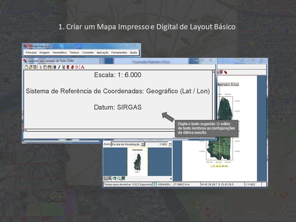 1. Criar um Mapa Impresso e Digital de Layout Básico Digite o texto sugerido. O editor de texto lembrou as configurações da última sessão.